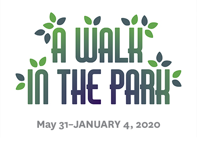 Logo for A Walk in the Park exhibit, May 31-January 4, 2020